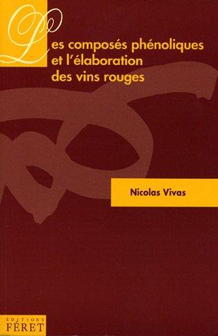 Les composés phénoliques et l'élaboration des vins rouges par Nicolas Vivas