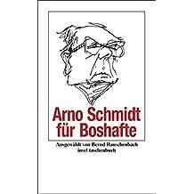 Arno Schmidt für Boshafte (insel taschenbuch)