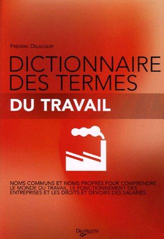Dictionnaire des termes du travail par Frédéric Delacourt