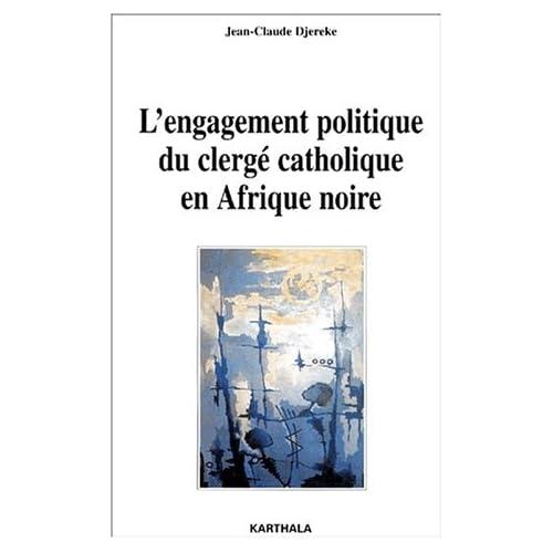 L'Engagement politique du clergé catholique en Afrique noire