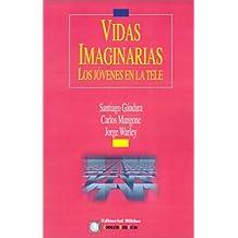 Vidas Imaginarias (Comunicacion, Medios, Cultura)