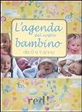 L'agenda del nostro bambino da 0 a 1 anno. Ediz. illustrata. Con CD Audio