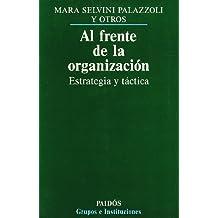 Al frente de la organización: Estrategia y táctica