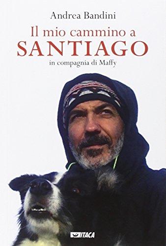 Il mio cammino a Santiago in compagnia di Maffy