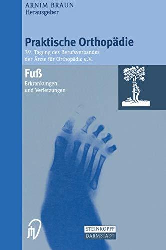 Fuß: Erkrankungen und Verletzungen (Praktische Orthopädie)