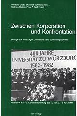 Zwischen Korporation und Konfrontation. Beiträge zur Würzburger Universitäts- und Studentengeschichte Taschenbuch