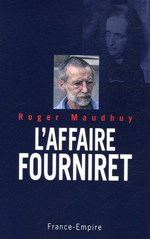 L'affaire Fourniret par Roger Maudhuy
