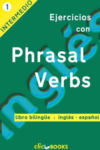 Ejercicios con Phrasal Verbs N 1: Versión bilingüe, ingles-español