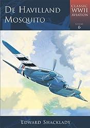 De Havilland Mosquito: Classic WWII Aircraft (Classic WWII aviation)