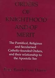 Orders of Knighthood and of Merit by Peter Bander Van Duren (1995-12-31)