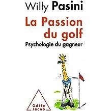 La Passion du golf: Psychologie du gagneur