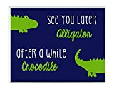 The Kids Room by Stupell Art Wall Plaque, See You Later Alligator/After A While Crocodile, 11 x 0.5 x 15, Proudly