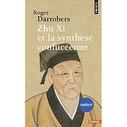 Zhu Xi et la synthèse confucéenne (inédit) (PTS SAGESSES t. 306)