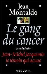 Le gang du cancer