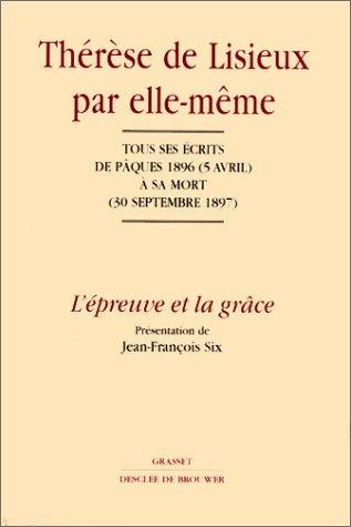 Thérèse de Lisieux par elle-même par Sainte Thérèse de Lisieux, Jean-François Six