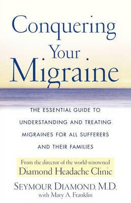 [Conquering Your Migraine] (By: Diamond) [published: April, 2001]