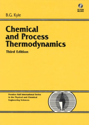 Chemical and Process Thermodynamics (Prentice-Hall International Series in the Physical and Chemical Engineering Sciences) por Benjamin Kyle