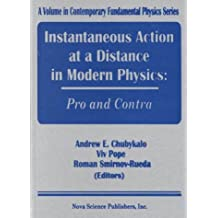 Instantaneous Action at a Distance in Modern Physics:Pro &Contra: Pros and Cons (Contemporary Fundamental Physics)