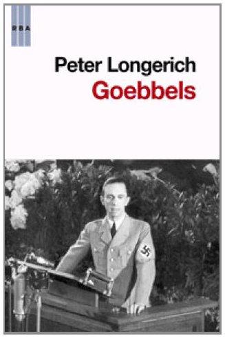 Goebbels (ENSAYO Y BIOGRAFIA) por PETER LONGERICH