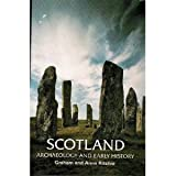 Scotland: Archaeology and Early History (Ancient Peoples and Places)