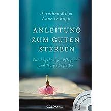Anleitung zum guten Sterben: Für Angehörige, Pflegende und Hospizbegleiter - DVD mit Anleitung zur Basalen Stimulation -