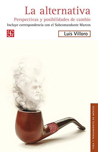 La alternativa. Perspectivas y posibilidades de cambio (Politica) por Luis Villoro