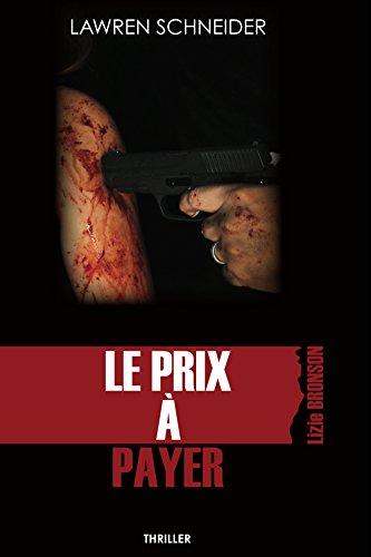 LE PRIX À PAYER: Thriller par [SCHNEIDER, Lawren]