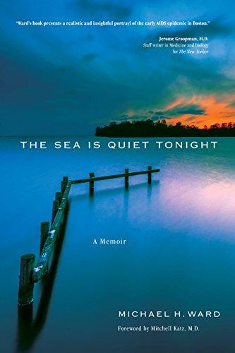 The Sea Is Quiet Tonight: A Memoir por Michael H Ward