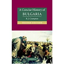 [( A Concise History of Bulgaria )] [by: R. J. Crampton] [Jan-2006]