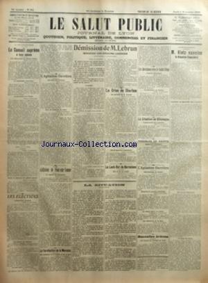 SALUT PUBLIC (LE) [No 310] du 06/11/1919 - LA VIE DIPLOMATIQUE - LE CONSEIL SUPREME A TENU SEANCE - LES ELECTIONS - L'AGITATION OUVRIERE - LA COLLISION DE PONT SUR YONNE - LA RAREFACTION DE LA MONNAIE - DEMISSION DE M LEBRUN MINISTRE DES REGIONS LIBEREES - LA CRISE DU CHARBON - LES INCIDENTS DE FIUME - LE LOCK OUT DE BARCELONE - LA SITUATION - LES RELATIONS AVEC LE SAINT SIEGE - LA SITUATION EN ALLEMAGNE - TROUBLES EN EGYPTE - L'AGITATION OUVRIERE - NOUVELLES BREVES - LA VIE ECONOMIQUE - M KLOT