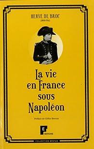 La vie en France sous Napoléon par Hervé de Broc