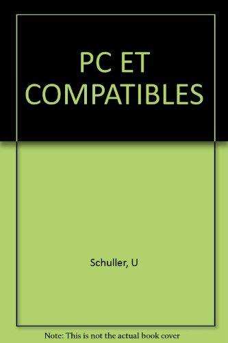 PC ET COMPATIBLES par U Schuller