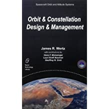 Mission Geometry; Orbit and Constellation Design and Management: Spacecraft Orbit and Attitude Systems (Space Technology Library, Band 13)
