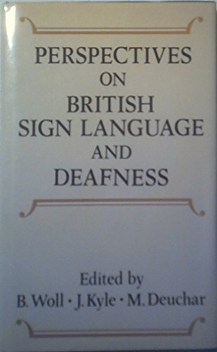 Perspectives on British Sign Language and Deafness