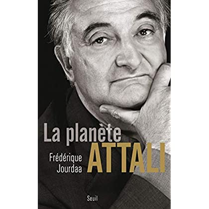 La Planète Attali (Biographies-Témoignages)