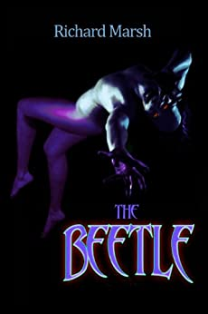 The Beetle (Annotated) by [Marsh, Richard]