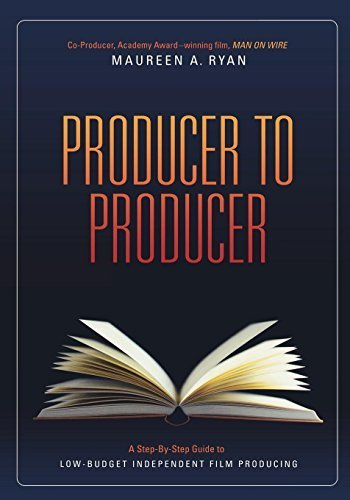 Producer to Producer: A Step-By-Step Guide to Low Budgets Independent Film Producing by Maureen Ryan (2010-06-01)