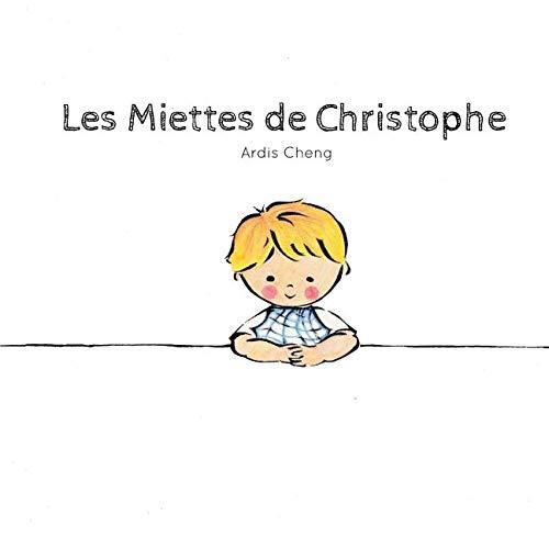 Les Miettes de Christophe par Ardis Cheng