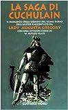 La saga di Cuchulain di Muirthemne. La storia degli uomini del ramo rosso dell'Ulster
