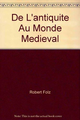 De L'Antiquite Au Monde Medieval