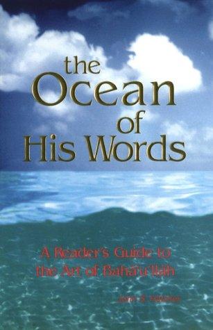 Ocean of His Words, The: A Reader's Guide to the Art of Baha'u'Llah por John Hatcher