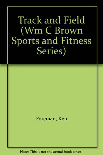 Track and Field (Physical Education Activities Series) por Ken Foreman