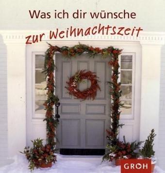 Groh Was ich dir wünsche - zur Weihnachtszeit