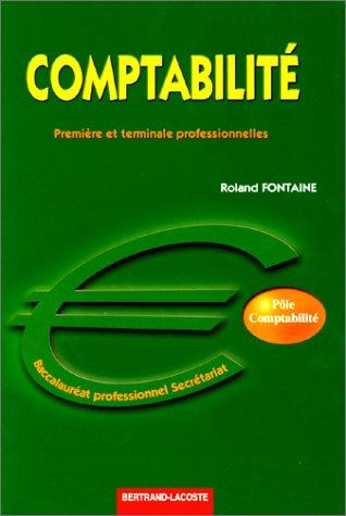 Comptabilité, bccalauréat professionnel secrétariat: première et terminale professionnelles