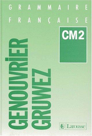 Grammaire française CM2 par Genouvrier, Gruwez