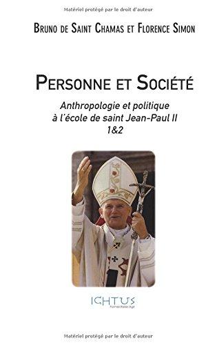 Personne et Société: Anthropologie et politique à l'école de saint Jean-Paul II - 1&2