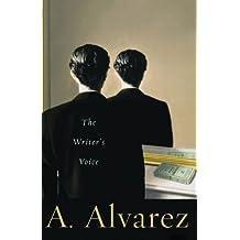 The Writer's Voice by A. Alvarez (2005-01-01)