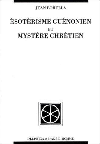 Esotérisme guénonien et mystère chrétien