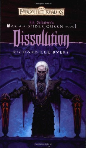 Free Download Dissolution (Forgotten Realms: R.A. Salvatore's War of the Spider Queen, Book 1) by Byers, Richard Lee (2003) Mass Market Paperback