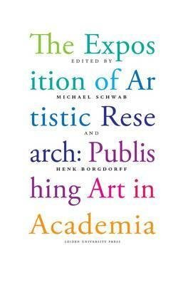 [(The Exposition of Artistic Research : Publishing Art in Academia)] [Edited by Martin Schwab ] published on (December, 2014)
